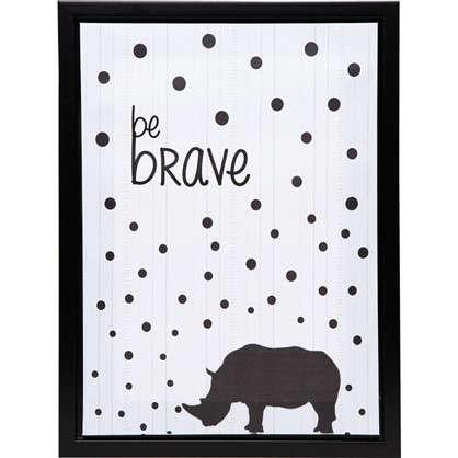 Картина на холсте в раме Be brave 30х40 см